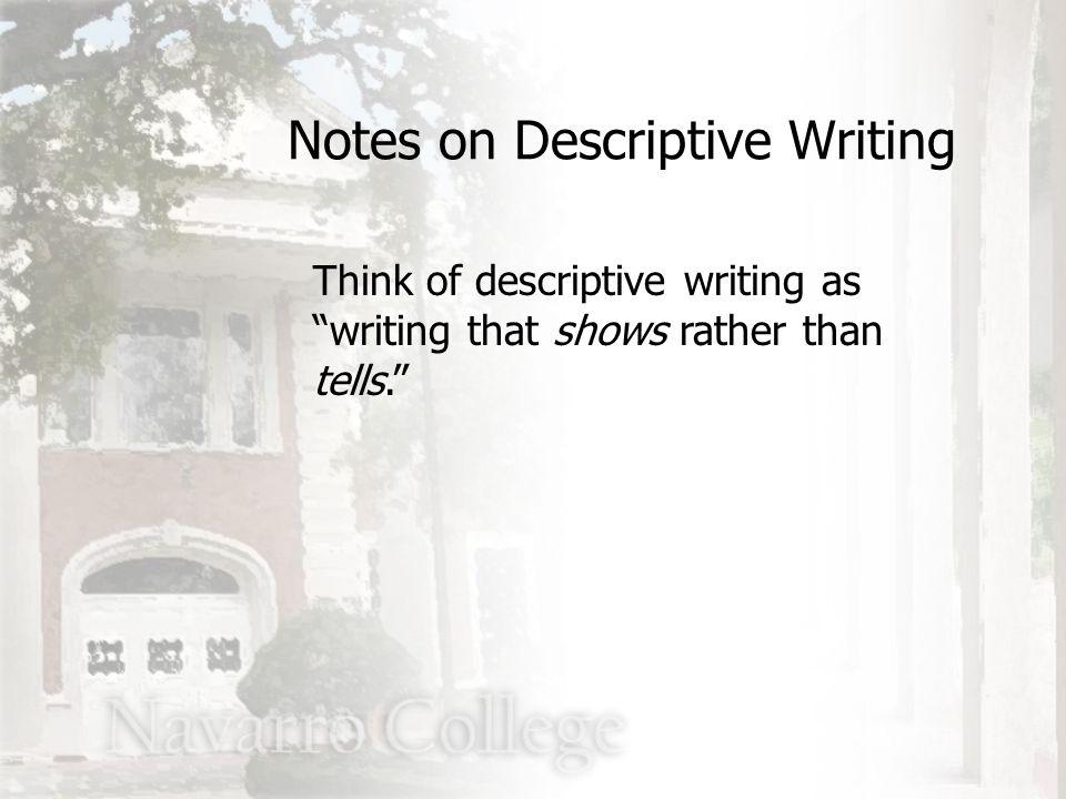 Tips for Descriptive Writing Focus the descriptive words on the subject or predicate.