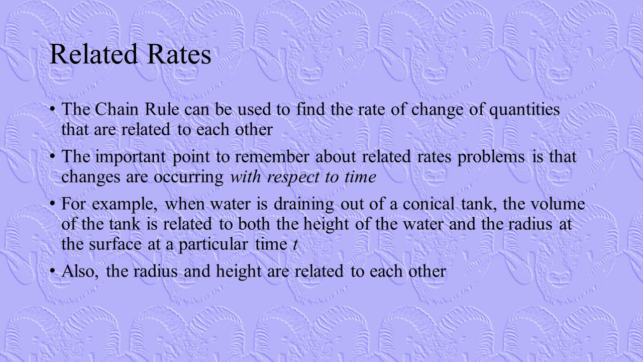 Related Rates The Chain Rule can be used to find the rate of change of quantities that are related to each other The important point to remember about