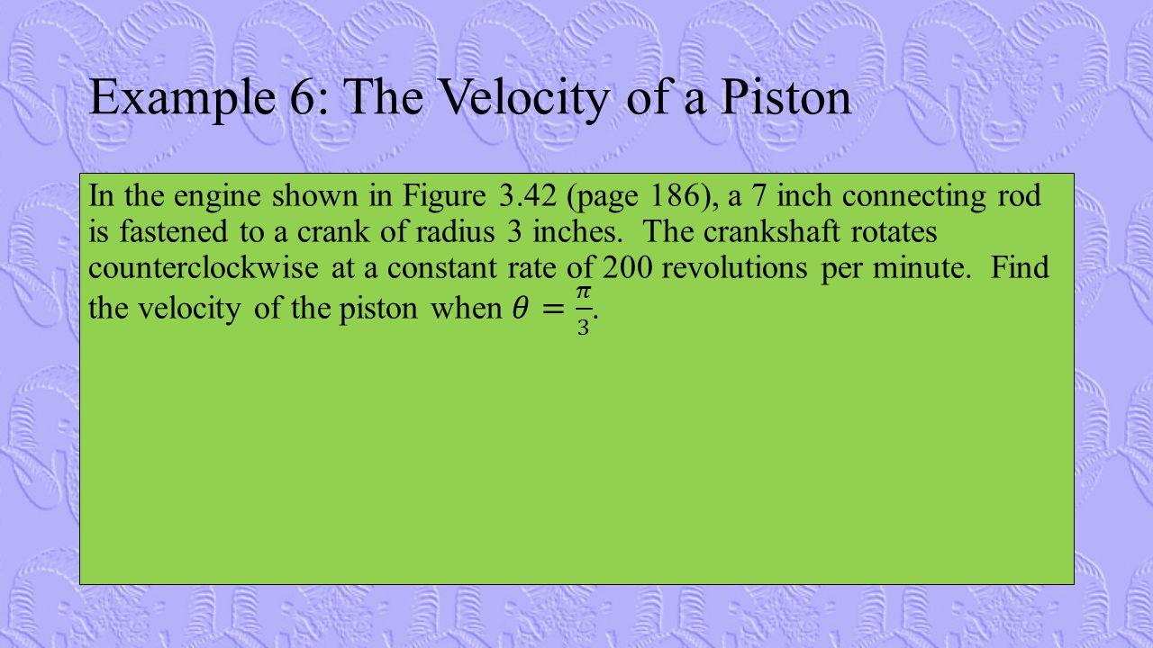 Example 6: The Velocity of a Piston
