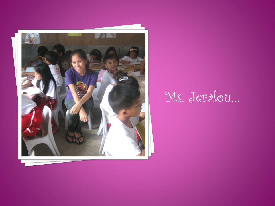 Ms. Jeralou…