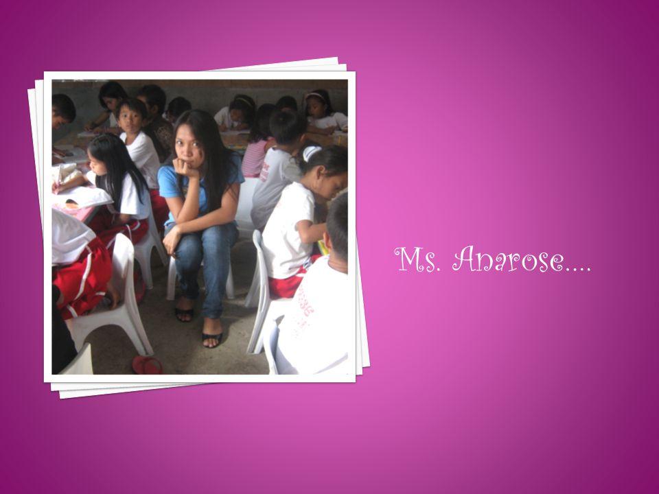 Ms. Anarose….
