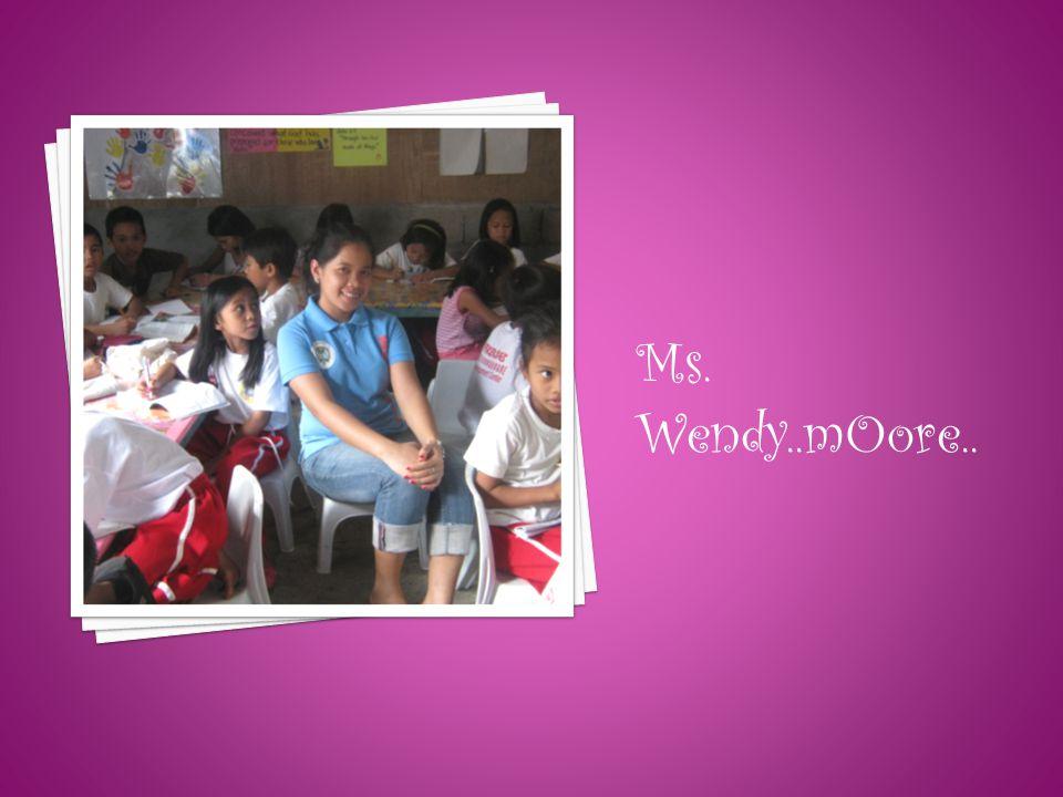 Ms. Wendy..mOore..