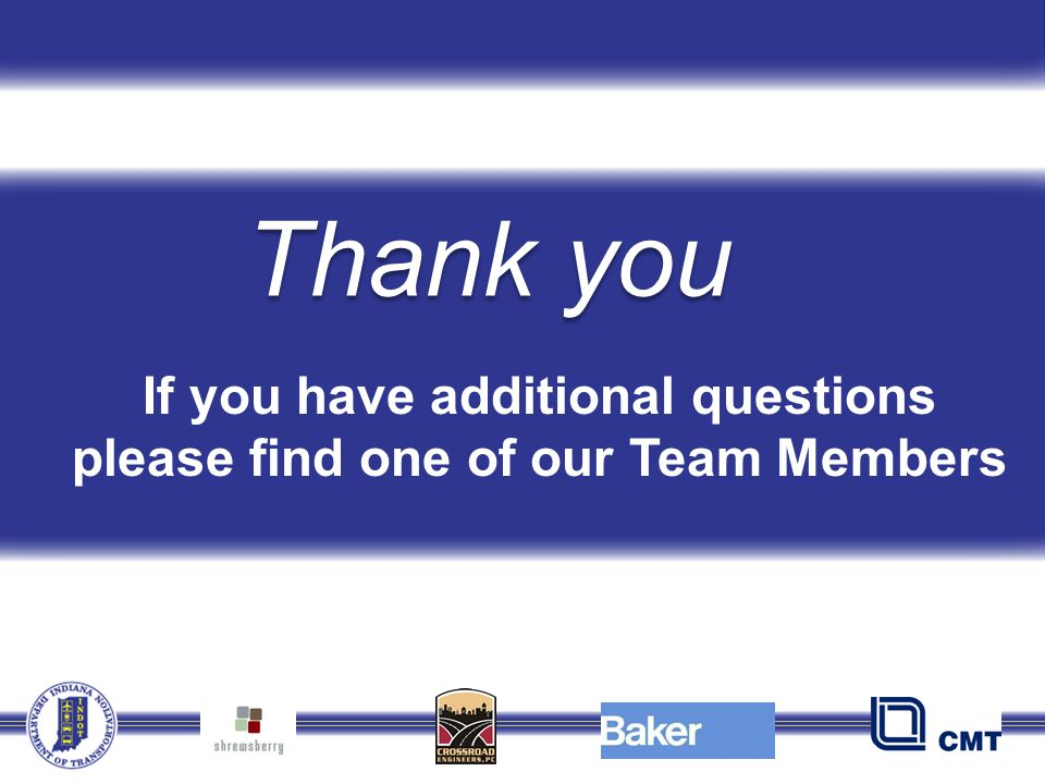 Thank you If you have additional questions please find one of our Team Members