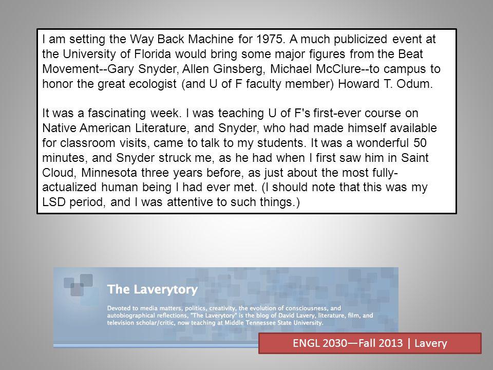 Michael McClure Gary Snyder Allen Ginsberg Howard Odum ENGL 2030—Fall 2013 | Lavery