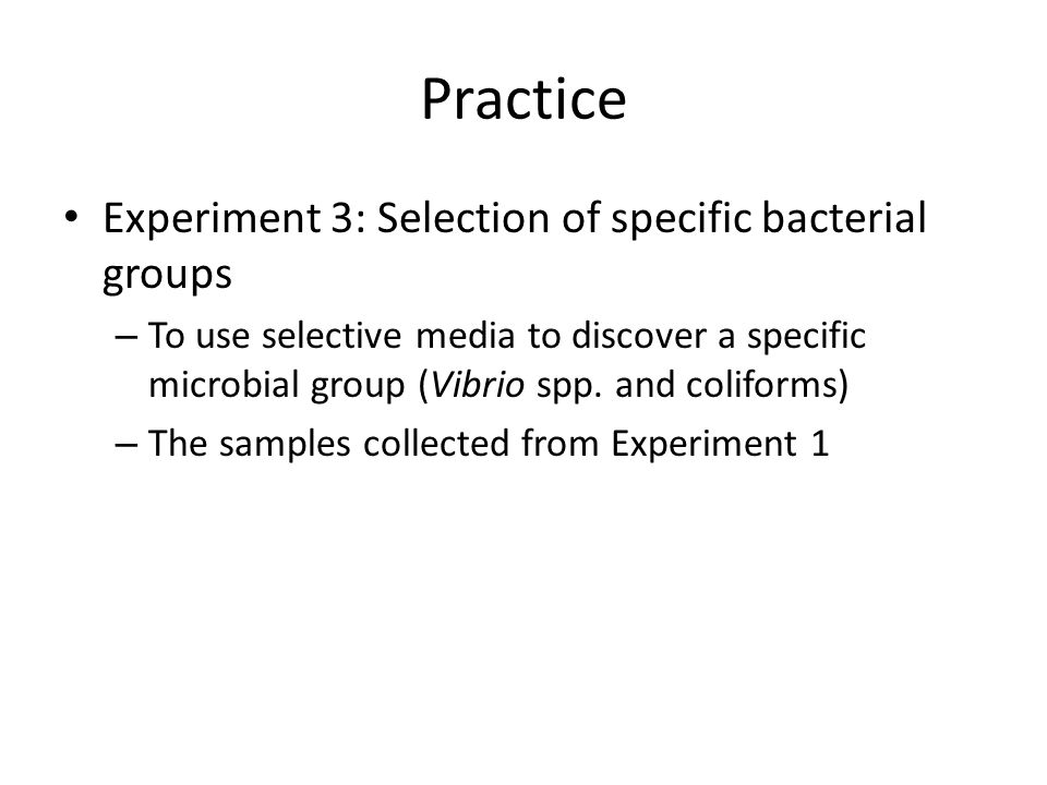 Practice Experiment 3: Selection of specific bacterial groups – To use selective media to discover a specific microbial group (Vibrio spp.