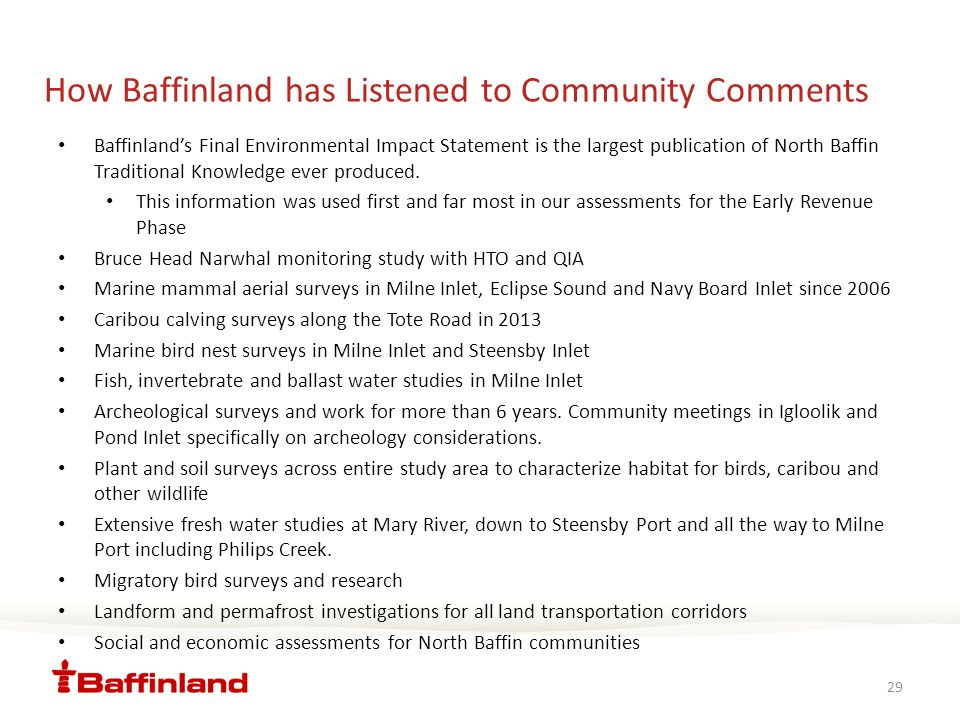How Baffinland has Listened to Community Comments Baffinland's Final Environmental Impact Statement is the largest publication of North Baffin Traditional Knowledge ever produced.