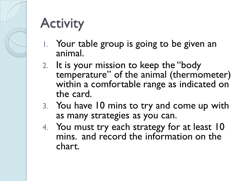 Activity 1.Your table group is going to be given an animal.