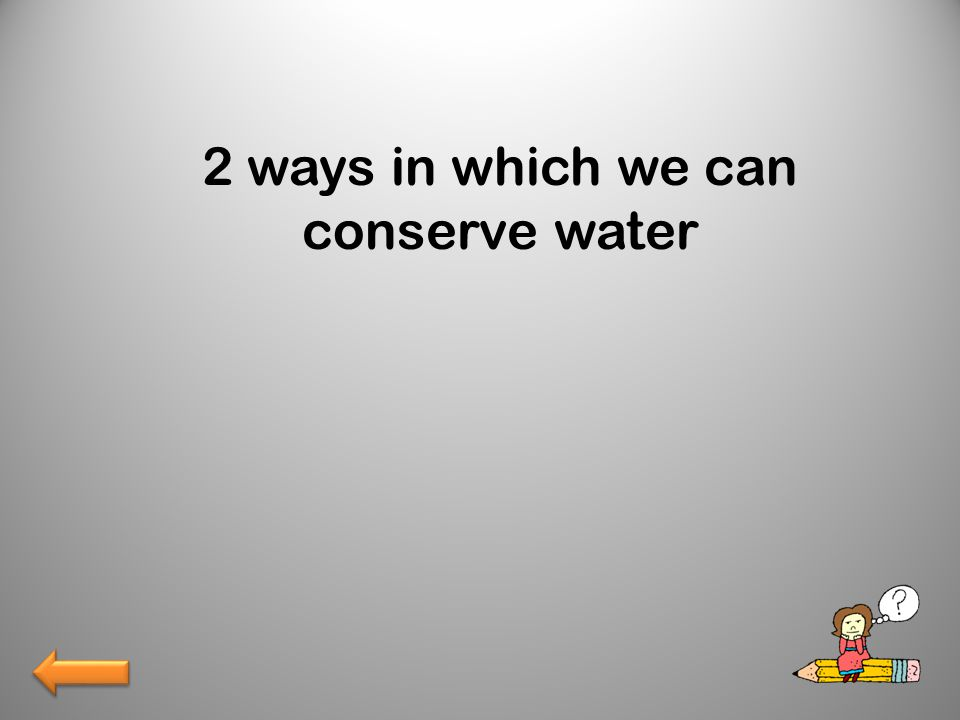 2 ways in which we can conserve water