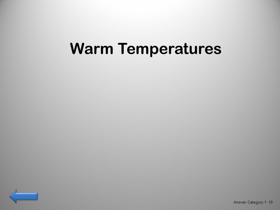 Warm Temperatures Answer Category 1 -10
