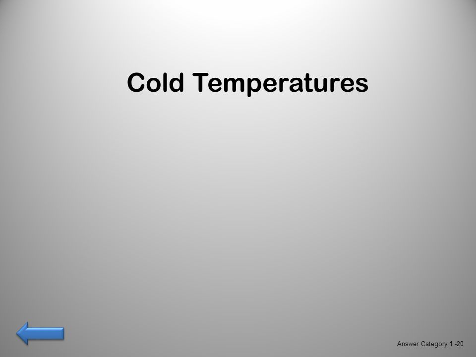Cold Temperatures Answer Category 1 -20