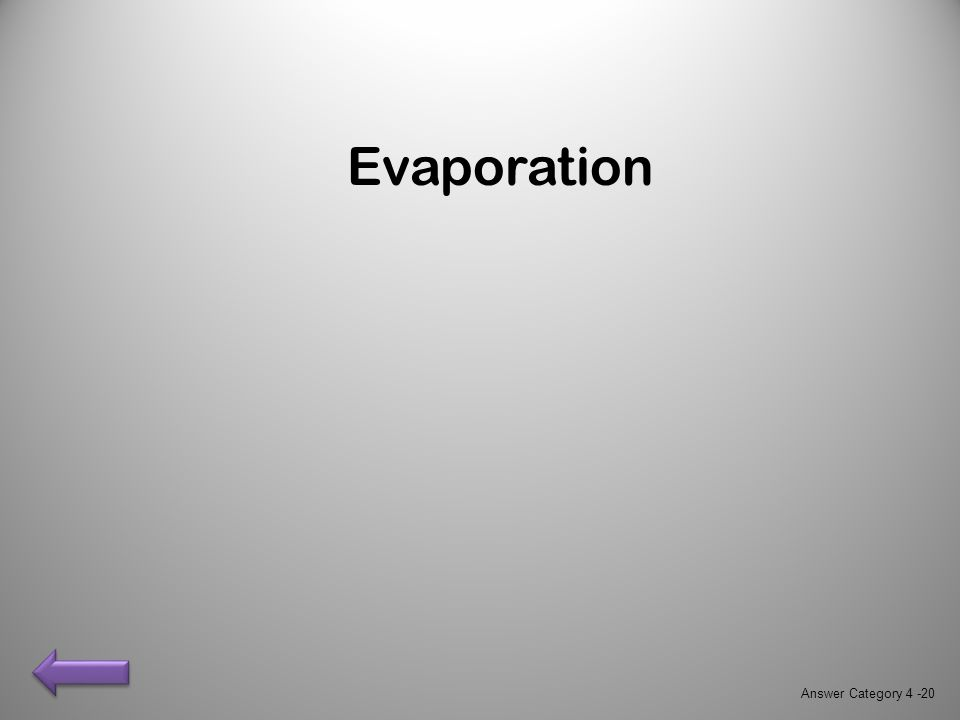 Evaporation Answer Category 4 -20