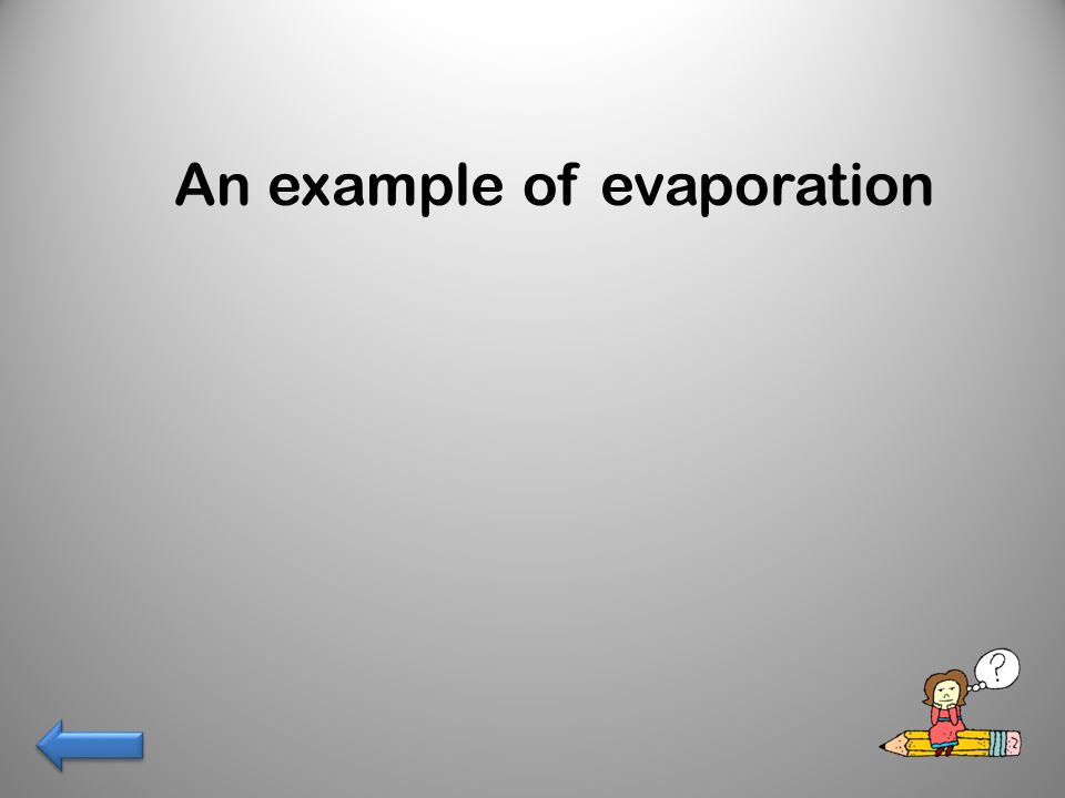 An example of evaporation