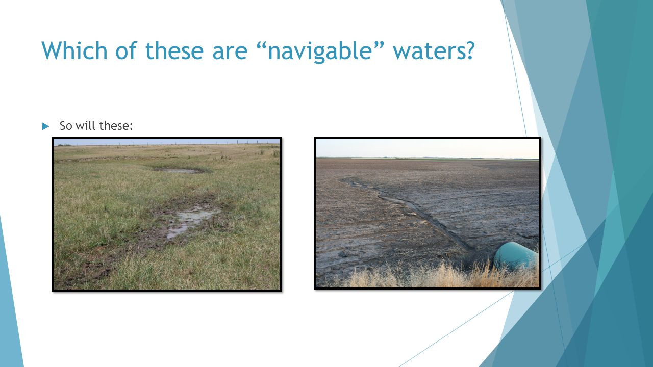 Which of these are navigable waters  So will these: