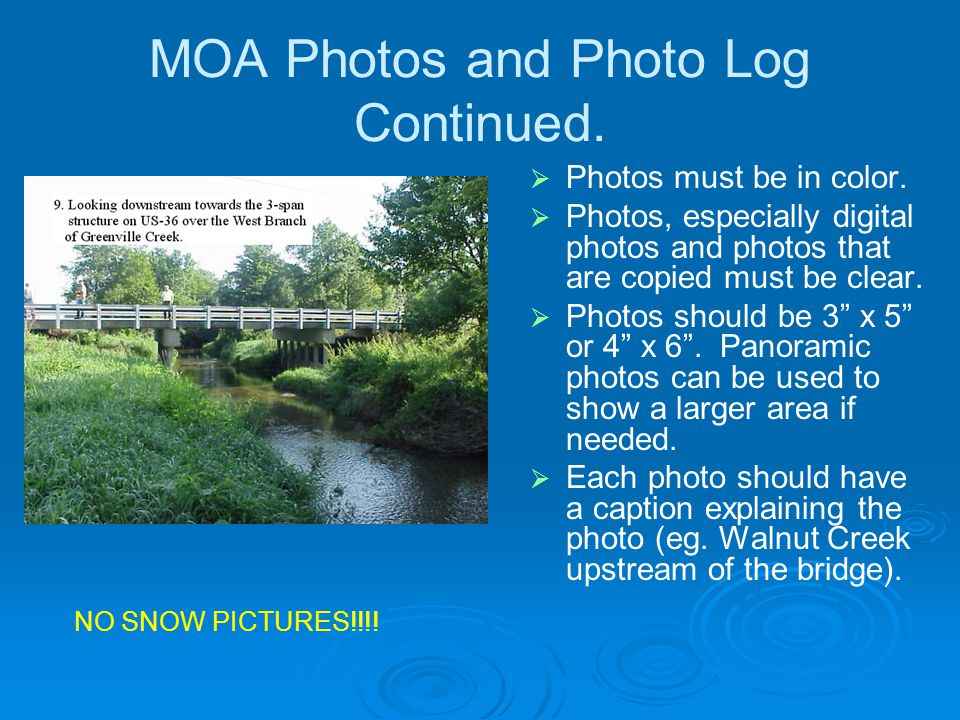 MOA Photos and Photo Log Continued.   Photos must be in color.