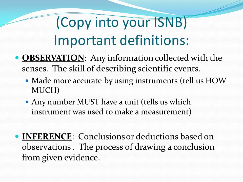 Make 3 observations about your science classroom in your ISNB (on page 14): 1.