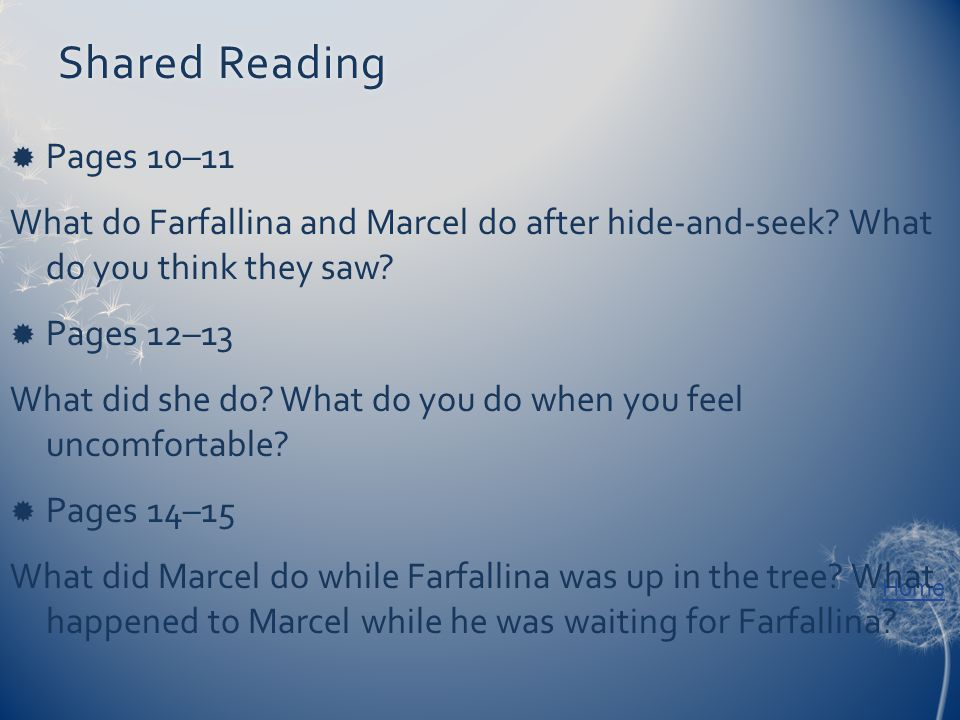 Home Shared ReadingShared Reading  Pages 10–11 What do Farfallina and Marcel do after hide-and-seek.