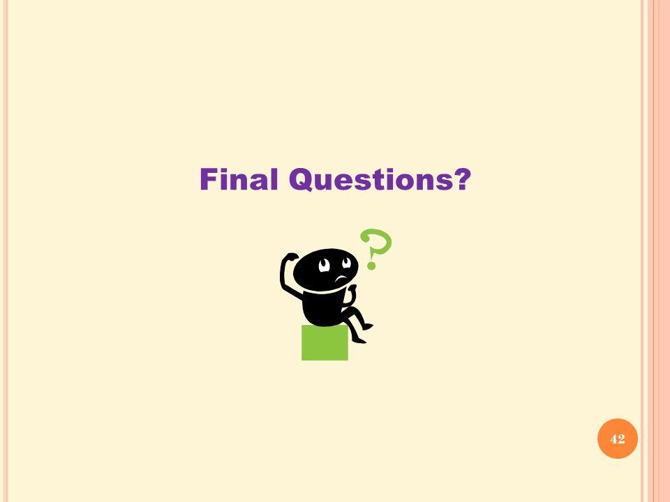 42 Final Questions?