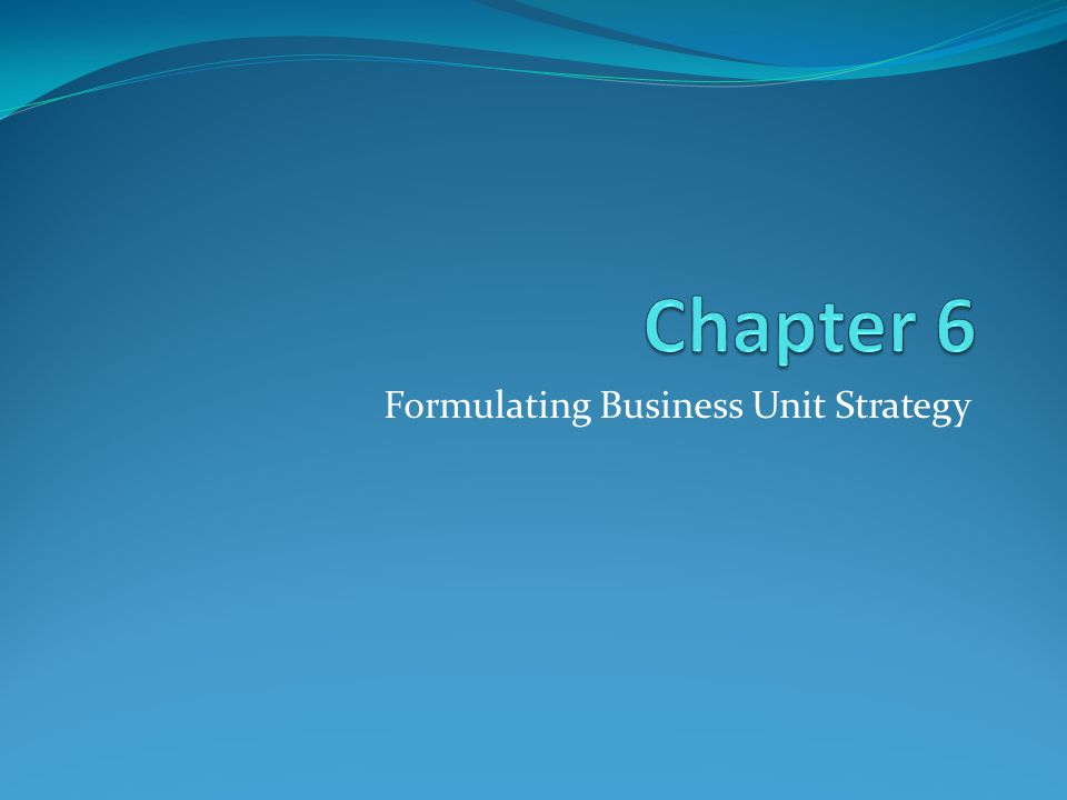 Formulating Business Unit Strategy