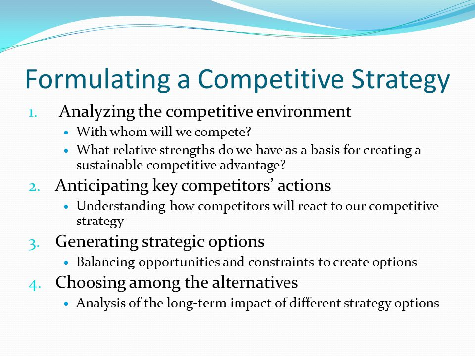 Formulating a Competitive Strategy 1.