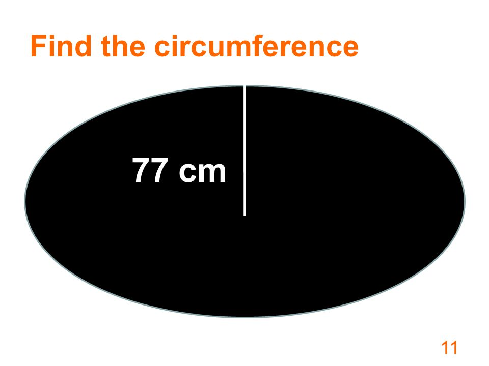 Find the circumference 11 77 cm