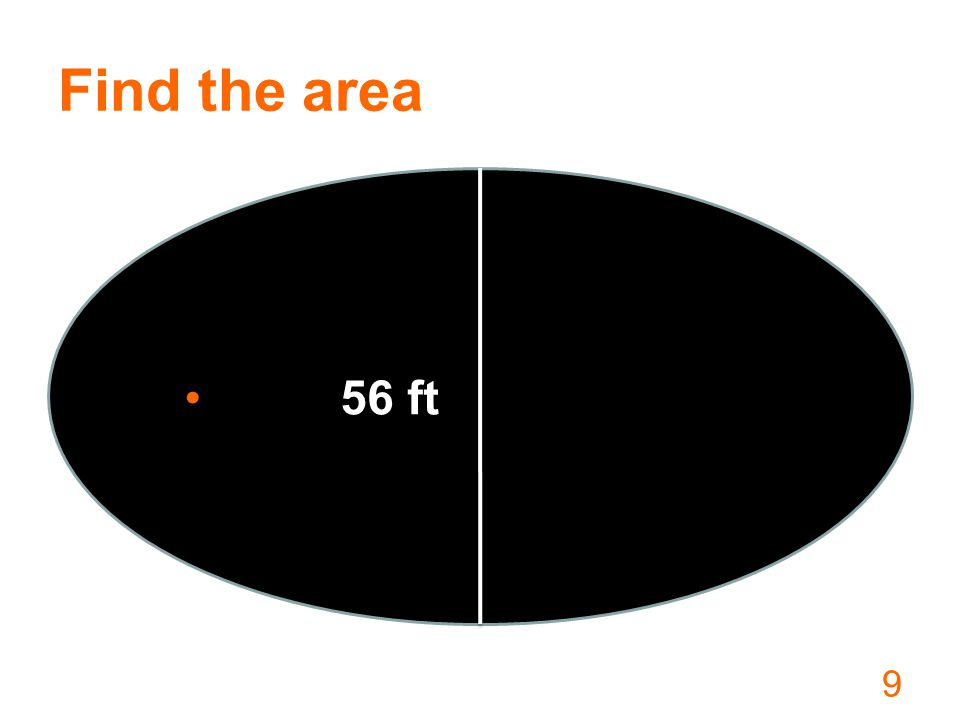 Find the area 9 56 ft