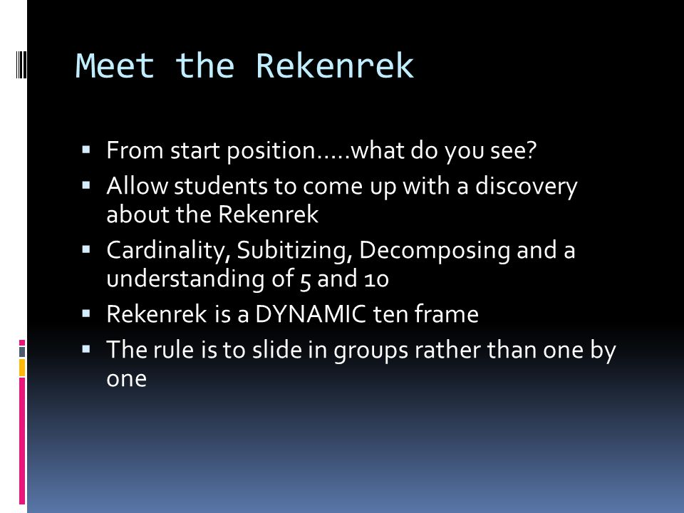Meet the Rekenrek  From start position…..what do you see.