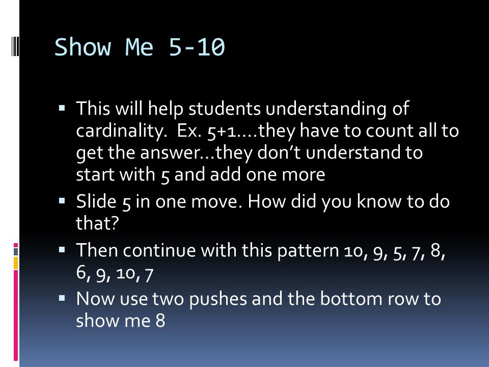 Show Me 5-10  This will help students understanding of cardinality.