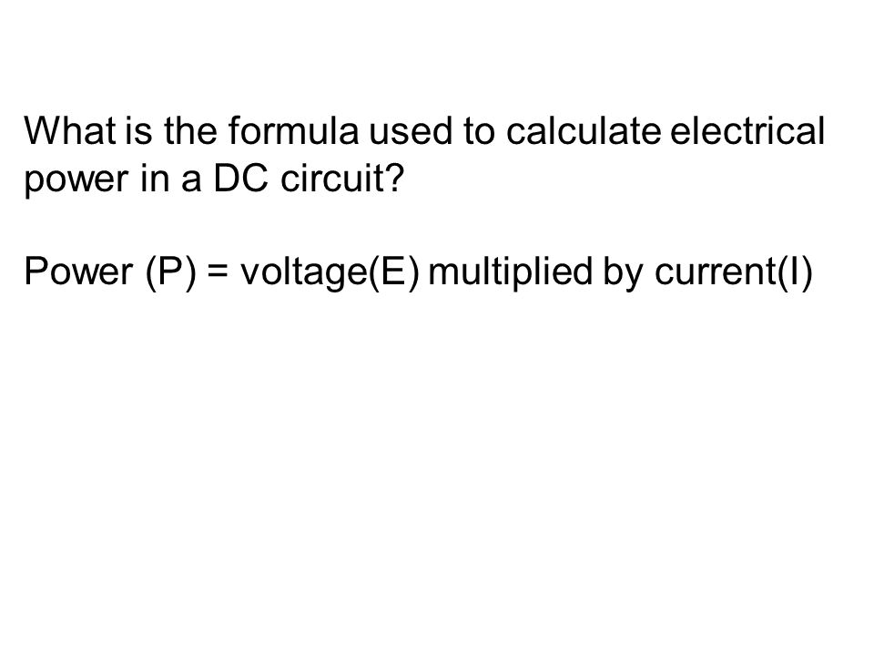 What is the formula used to calculate electrical power in a DC circuit.