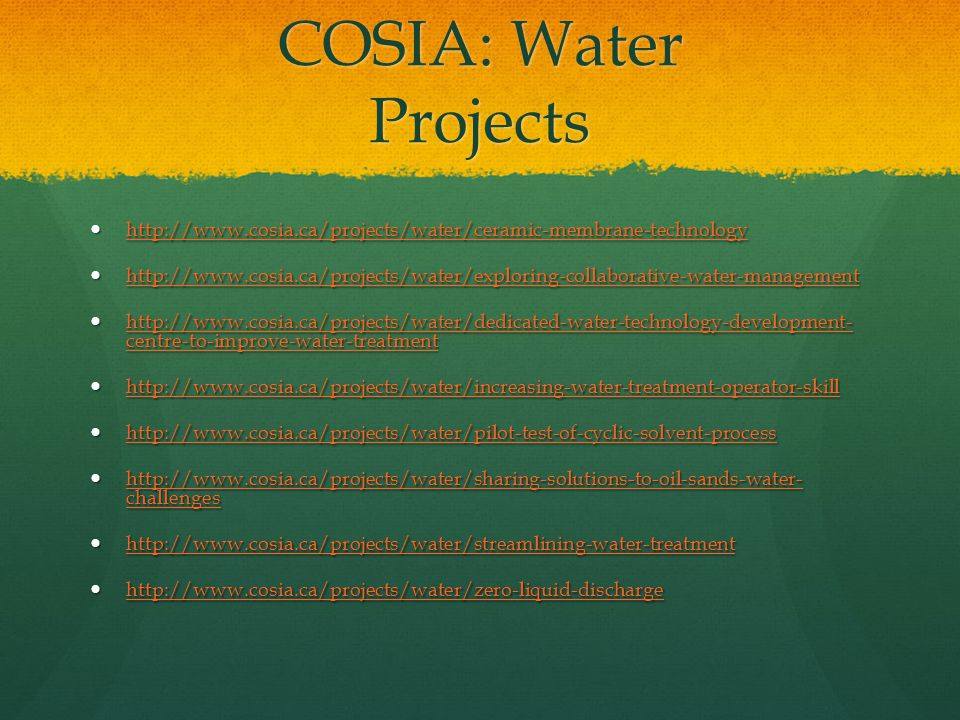 COSIA: Water Projects http://www.cosia.ca/projects/water/ceramic-membrane-technology http://www.cosia.ca/projects/water/ceramic-membrane-technology ht