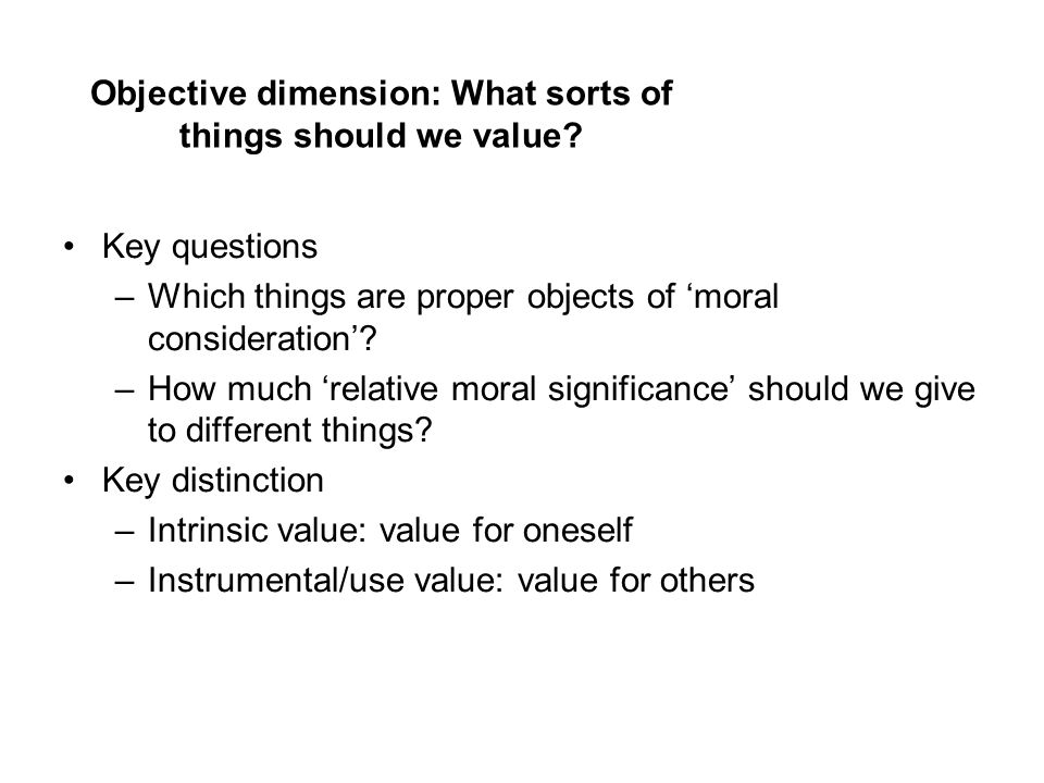 Objective dimension: What sorts of things should we value.