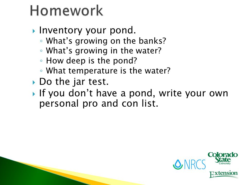  Inventory your pond. ◦ What's growing on the banks.