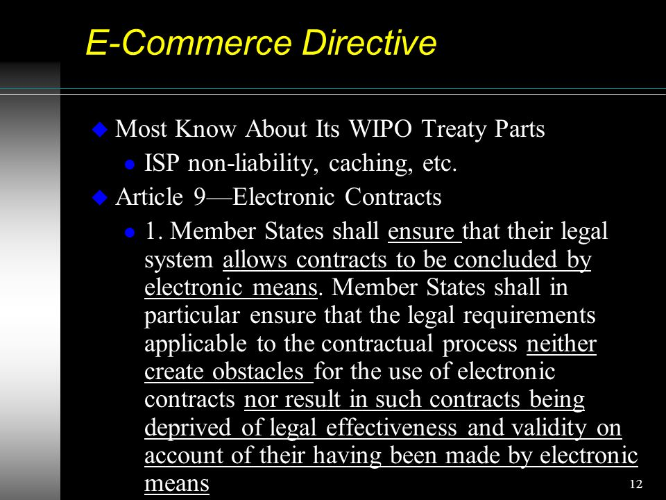 12 E-Commerce Directive u Most Know About Its WIPO Treaty Parts l ISP non-liability, caching, etc.