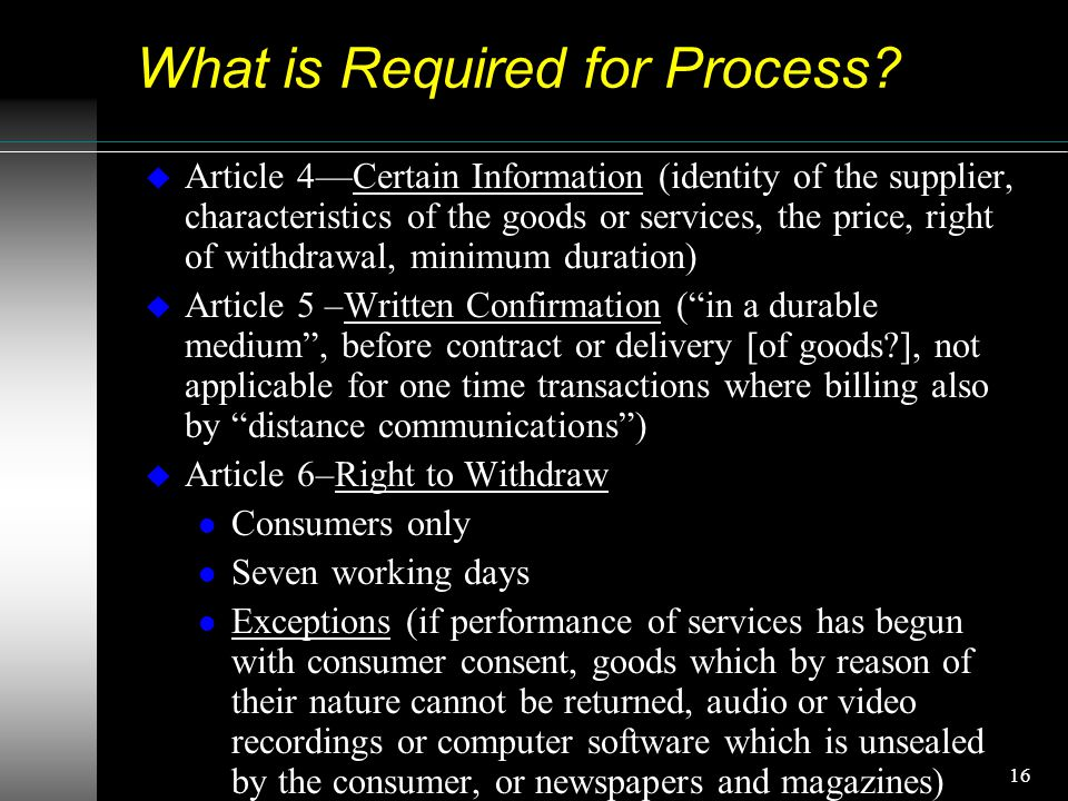16 What is Required for Process.