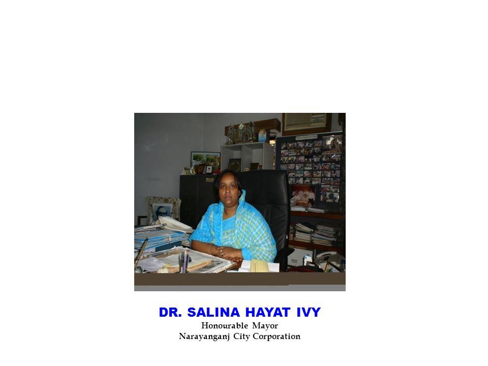 DR. SALINA HAYAT IVY Honourable Mayor Narayanganj City Corporation