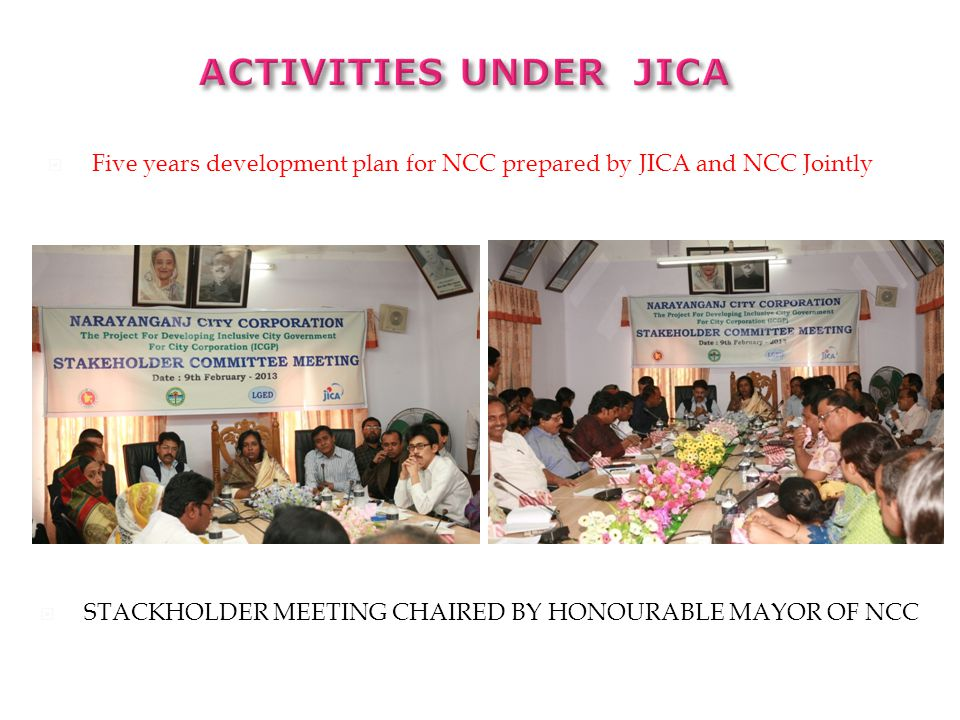  Five years development plan for NCC prepared by JICA and NCC Jointly  STACKHOLDER MEETING CHAIRED BY HONOURABLE MAYOR OF NCC