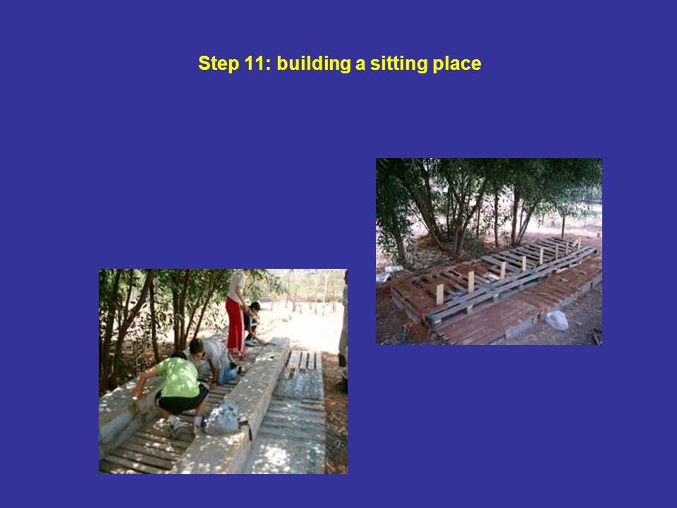 Step 11: building a sitting place