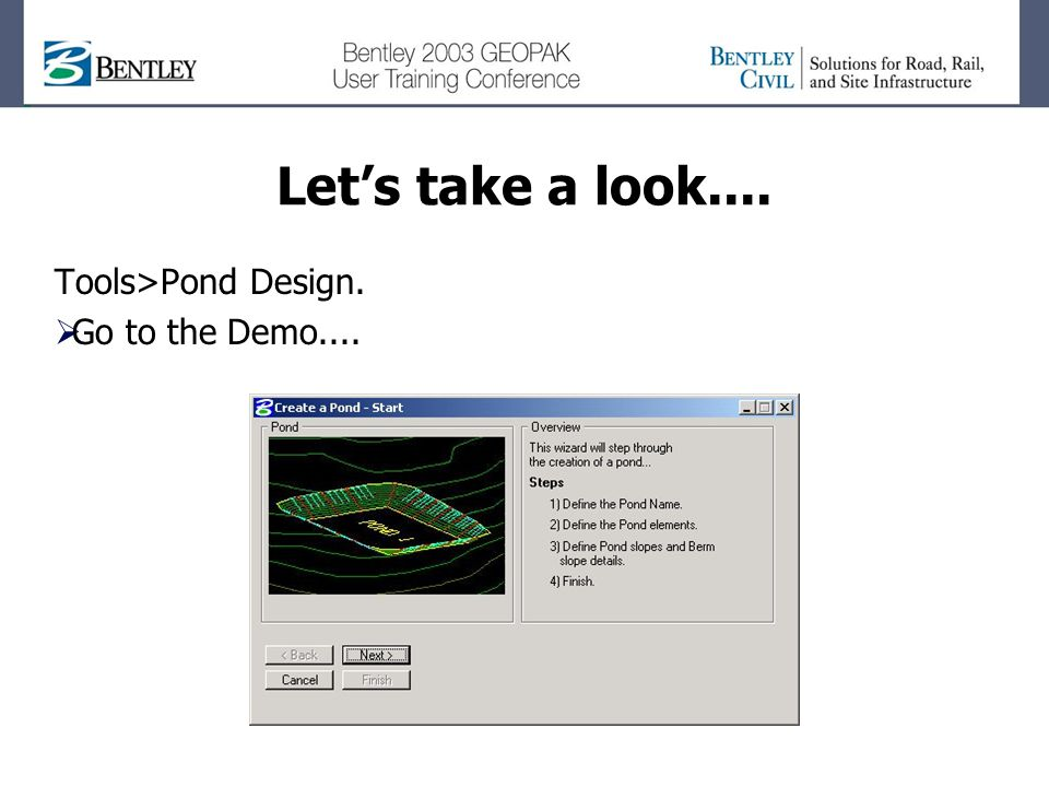 Let's take a look.... Tools>Pond Design.  Go to the Demo....