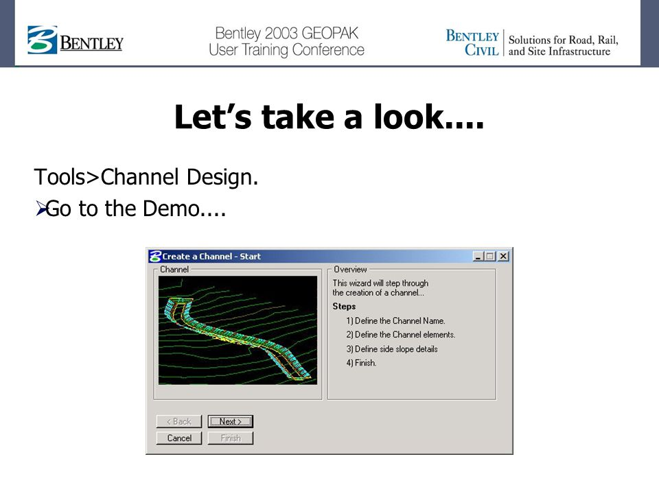 Let's take a look.... Tools>Channel Design.  Go to the Demo....