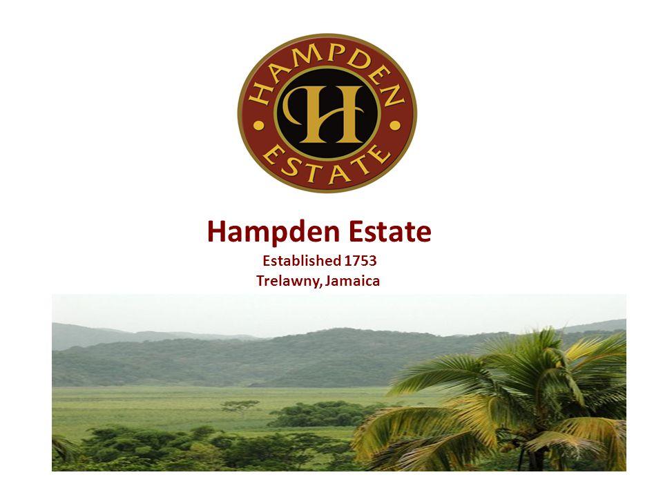 Hampden Estate Established 1753 Trelawny, Jamaica