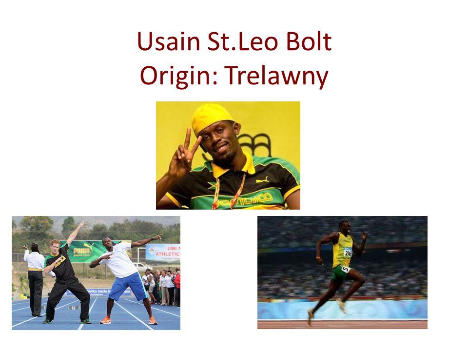 Usain St.Leo Bolt Origin: Trelawny