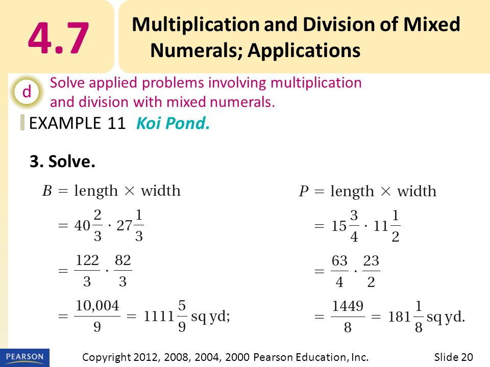 EXAMPLE 4.7 Multiplication and Division of Mixed Numerals; Applications d Solve applied problems involving multiplication and division with mixed nume