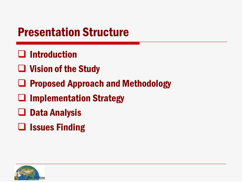 Presentation Structure  Introduction  Vision of the Study  Proposed Approach and Methodology  Implementation Strategy  Data Analysis  Issues Finding