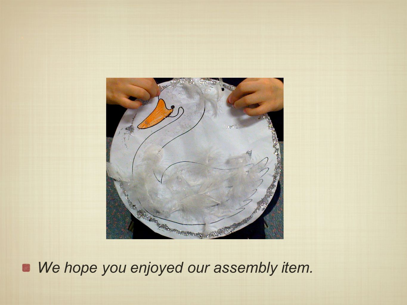 x We hope you enjoyed our assembly item.