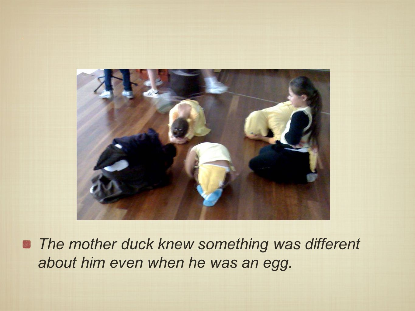 x The mother duck knew something was different about him even when he was an egg.