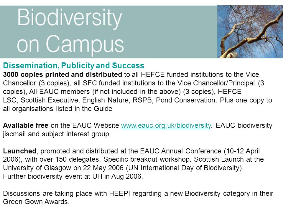 Dissemination, Publicity and Success 3000 copies printed and distributed to all HEFCE funded institutions to the Vice Chancellor (3 copies), all SFC f