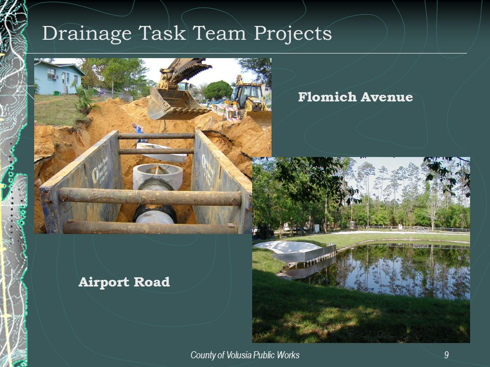 County of Volusia Public Works9 Flomich Avenue Airport Road Drainage Task Team Projects