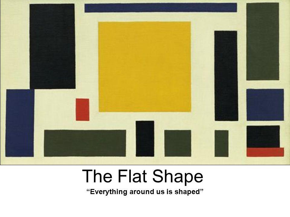 "The Flat Shape ""Everything around us is shaped"""