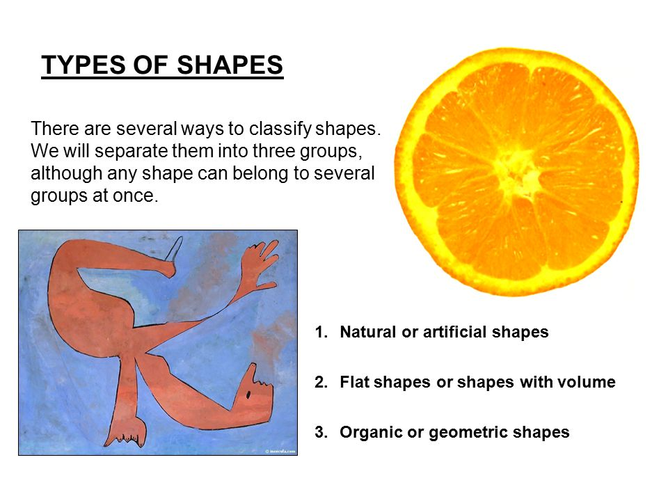 TYPES OF SHAPES There are several ways to classify shapes.