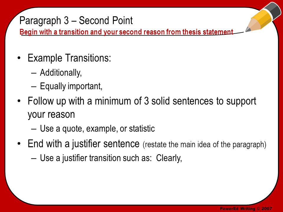 PowerEd Writing © 2007 Example of Paragraph 3 Additionally, working with partners will almost always mean higher grades.