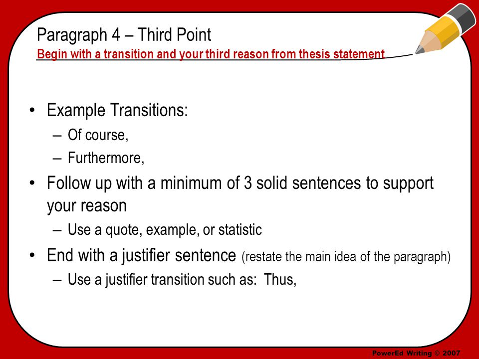 PowerEd Writing © 2007 Example of Paragraph 4 Moreover, working in groups will help students socially.